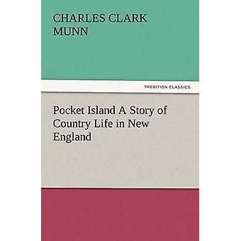 Pocket-Insel eine Geschichte des Landlebens in Neu-England durch Munn & Charles Clark