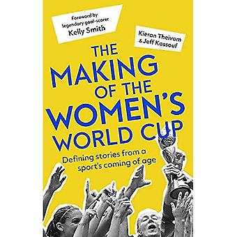 The Making of the Women's World Cup: Defining stories� from a sport's coming of age