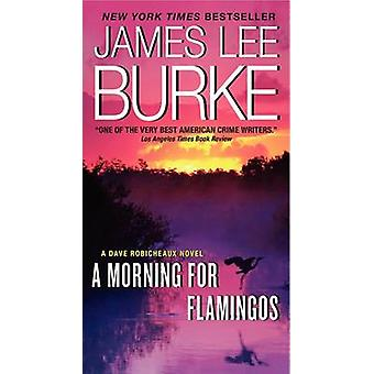 A Morning for Flamingos - A Dave Robicheaux Novel by West Group - 9780