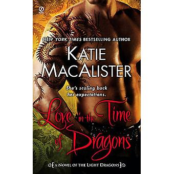 Love in the Time of Dragons by Katie MacAlister - 9780451229717 Book