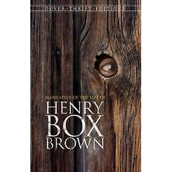 Narrative of the Life of Henry Box Brown by Henry Brown - 97804867957
