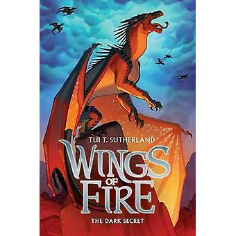 Wings of Fire Book Four - The Dark Secret by Tui T Sutherland - 978054
