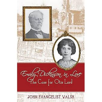 Emily Dickinson in Love - The Case for Otis Lord by John Evangelist Wa