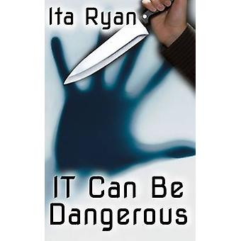 It Can be Dangerous by Ita Ryan - 9780956240354 Book