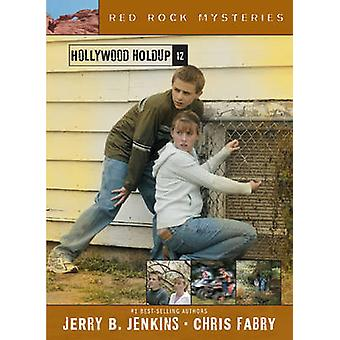 Hollywood Holdup by Jerry B Jenkins - Chris Fabry - 9781414301518 Book