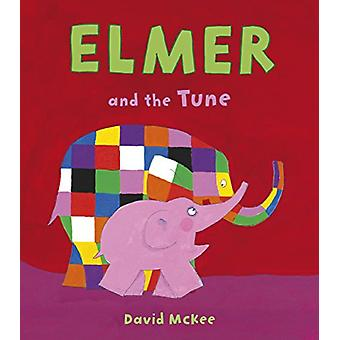 Elmer and the Tune by David McKee - 9781512481242 Book