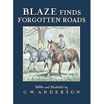 Blaze Finds Forgotten Roads by C W Anderson - 9781534413672 Book
