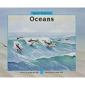 About Habitats - Oceans by Cathryn Sill - John Sill - 9781561459605 Bo