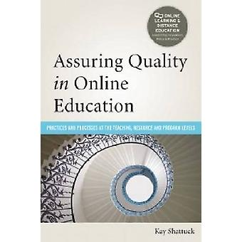 Assuring Quality in Online Education - Practices and Processes at the