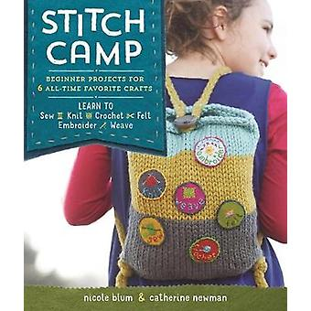 Stitch Camp - Learn 6 Cool Crafts - Sew - Knit - Crochet - Felt - Embro