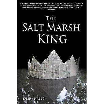 The Salt Marsh King by Drew Krepp - 9781610881494 Book