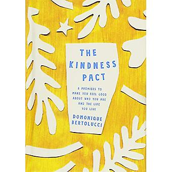 The Kindness Pact - 8 Promises to Make you Feel Good About Who You Are