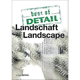 Best of Detail - Landschaft/Landscape by Christian Schittich - 9783955