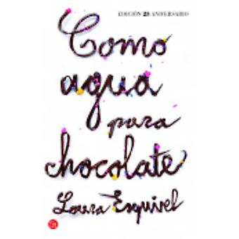 Como Agua Para Chocolate by Laura Esquivel - 9788466329088 Book