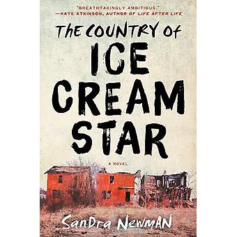 The Country of Ice Cream Star by Sandra Newman - 9780062227096 Book