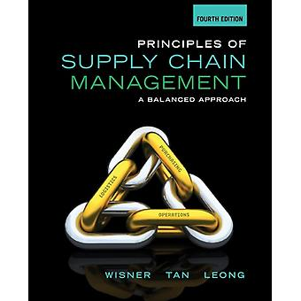 Principles of Supply Chain Management: A Balanced Approach (Hardcover) by Wisner Joel D. Leong G. Tan Keah-Choon