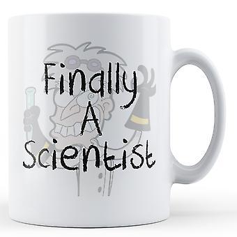 Finally A Scientist - Printed Mug
