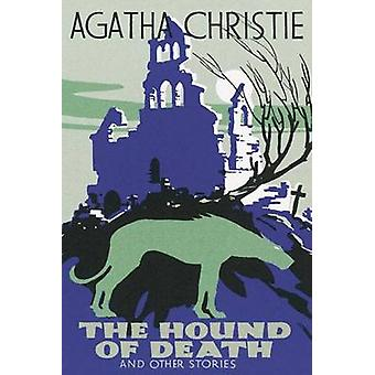 The Hound of Death (Facsimile edition) by Agatha Christie - 978000735