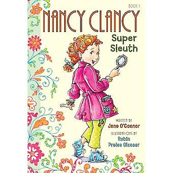 Fancy Nancy - Nancy Clancy - Super Sleuth von Jane O'Connor - Robin Pre