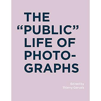 The  -Public - Life of Photographs by Thierry Gervais - 9780262035194 B