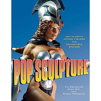 Pop Sculpture - How to Create Action Figures and Collectible Statues b