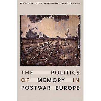 The Politics of Memory in Postwar Europe by Richard Ned Lebow - Wulf