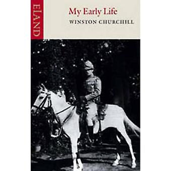 My Early Life (New edition) by Winston S. Churchill - 9780907871620 B