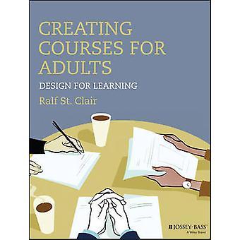 Criação de cursos para adultos - Design para aprendizagem por Ralf St. Clair - 9
