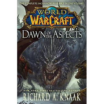 World of Warcraft - Dawn of the Aspects by Richard A. Knaak - 97814767