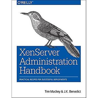 XenServer Administration Handbook - Practical Recipes for Successful D