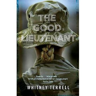 The Good Lieutenant by Whitney Terrell - 9781509837465 Book
