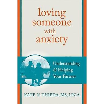 Loving Someone with Anxiety - Understanding and Helping Your Partner b