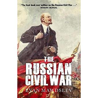 The Russian Civil War by Evan Mawdsley - 9781780274799 Book