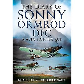 The Diary of Sonny Ormrod DFC - Malta Fighter Ace by Brian Cull - Fred
