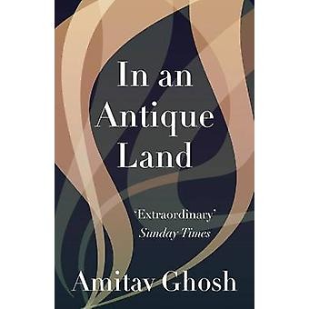 In An Antique Land by Amitav Ghosh - 9781847081940 Book