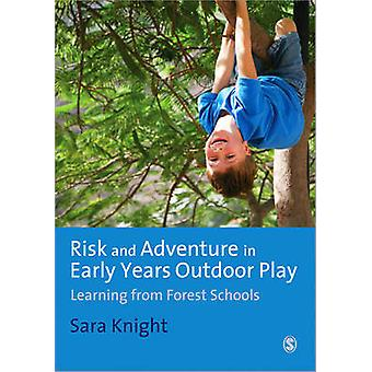 Risk and Adventure in Early Years Outdoor Play - Learning from Forest