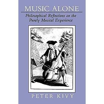 Musik ensam - filosofiska reflektioner om den rent musikaliska erfa