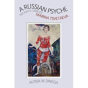 A Russian Psyche: The Poetic Mind of Marina Tsvetaeva