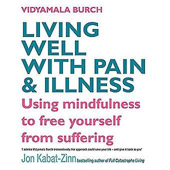 Vivere bene con il dolore e la malattia: la Memori Way per liberarsi dalla sofferenza