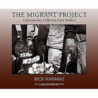 The Migrant Project: Contemporary California Farm Workers