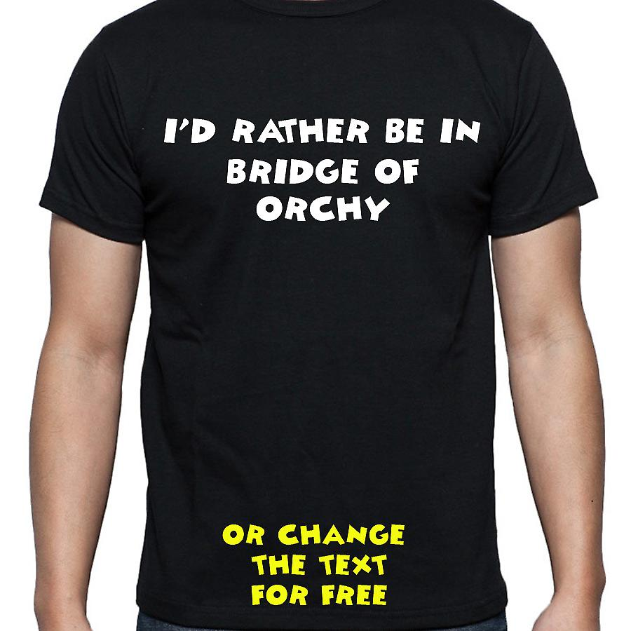 I'd Rather Be In Bridge of orchy Black Hand Printed T shirt