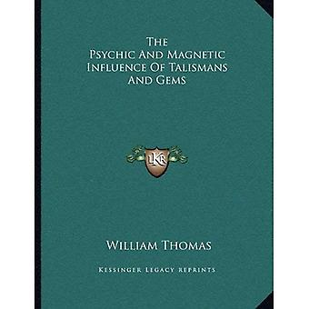 The Psychic and Magnetic Influence of Talismans and Gems