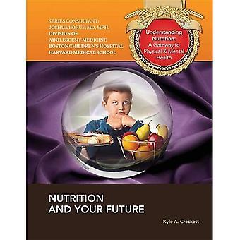 Näring och din framtid (förståelse Nutrition: en inkörsport till fysiska & Mental hälsa)