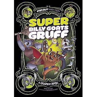 Super Billy geiten Gruff: Een Graphic Novel (veel uit sprookjes)