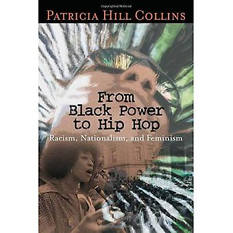Black Power Hip hop: rasismia, kansalliskiihkoa ja feminismi (politiikka, historia & yhteiskunnallista muutosta)