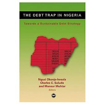 The Debt Trap in Nigeria: Towards a Sustainable Debt Strategy [Illustrated]