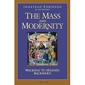 The Mass and Modernity: Walking to Heaven Backward