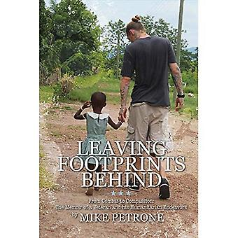 Efterlod fodspor: Fra kamp til medfølelse: erindringer af en Veteran og sine humanitære bestræbelser