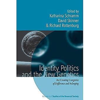 Identity Politics and the New Genetics: Re/Creating Categories of Difference and Belonging (Studies of the BioSocial...