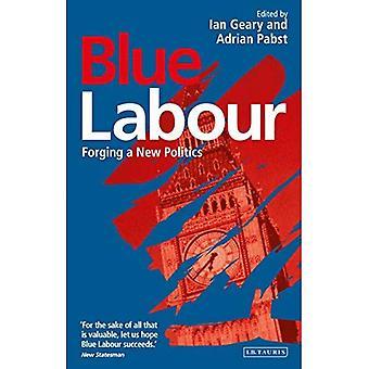Blaue Labour: Schmieden einer neuen Politik